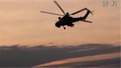俄罗斯米-28NM是否会部署到格鲁吉亚方向 姜毅:不能确定