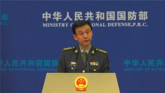 国防部:中方愿与韩方在尊重彼此安全利益的基础上开展交流合作